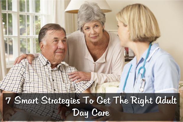 7-smart-strategies-to-get-the-right-adult-day-care
