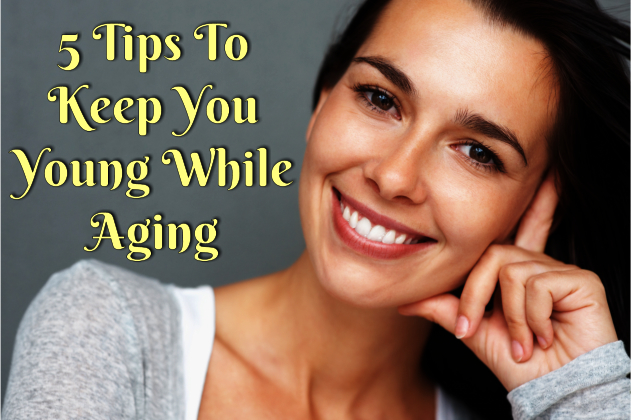 5-tips-to-keep-you-young-while-aging