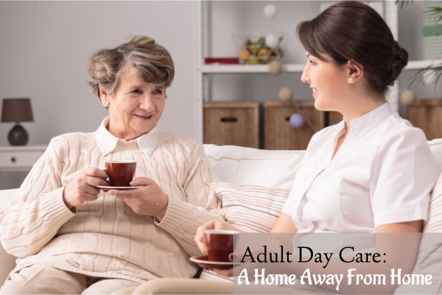 Adult Day Care: A Home Away From Home