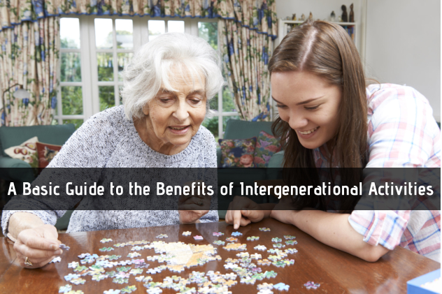 A Basic Guide to the Benefits of Intergenerational Activities
