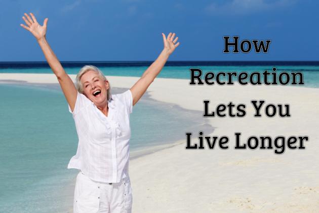 how-recreation-lets-you-live-longer